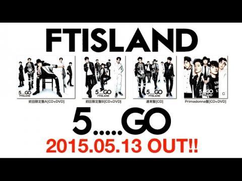 FTISLAND アルバム『5.....GO』全曲ダイジェスト
